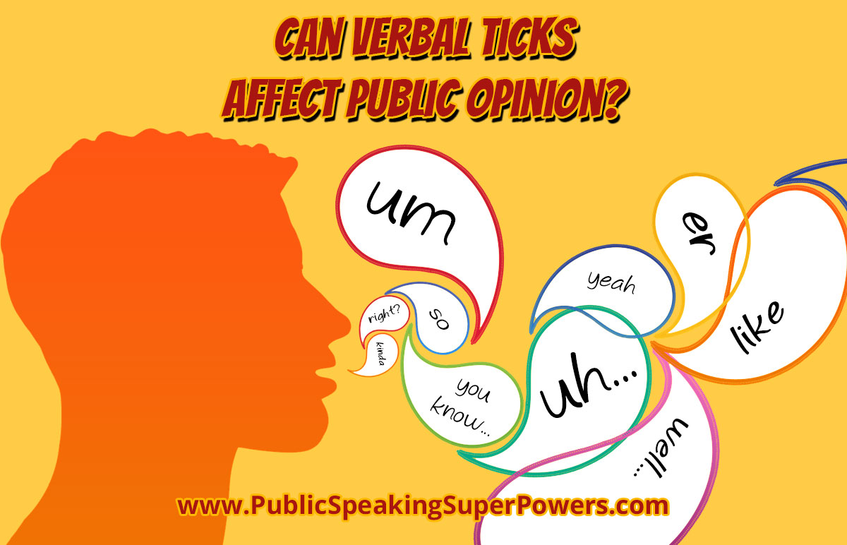 Can verbal ticks affect public opinion?