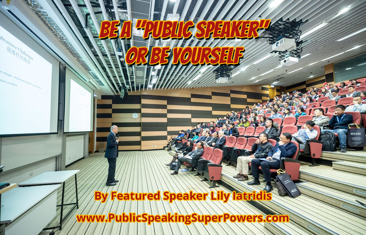 "Be a ""Public Speaker"" Or Be Yourself"
