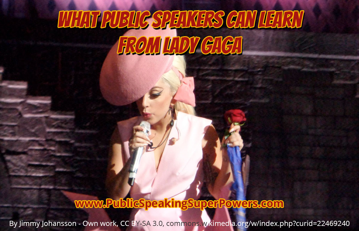 What Public Speakers Can Learn from Lady Gaga