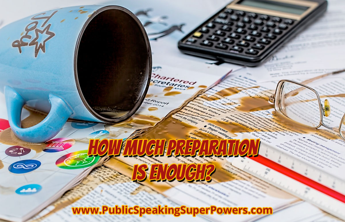 How much preparation is enough?