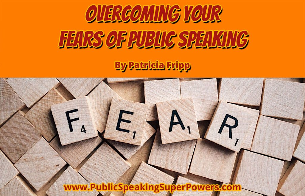 Overcoming Your Fears of Public Speaking