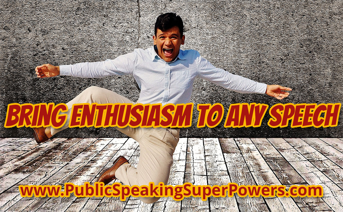 Bring Enthusiasm to Any Speech
