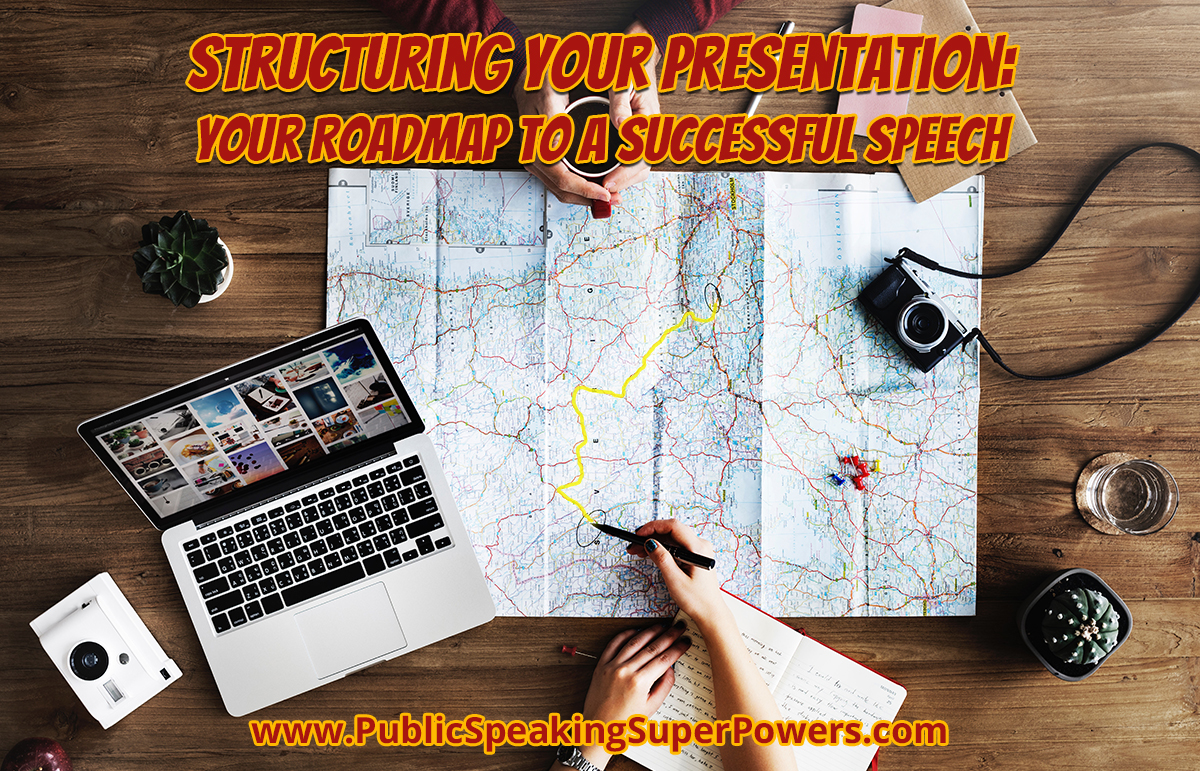 Structure Your Presentation: Your Roadmap to a Successful Speech