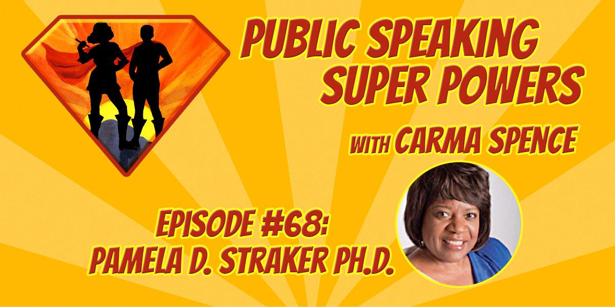 Episode 68 Pamela D. Straker PhD