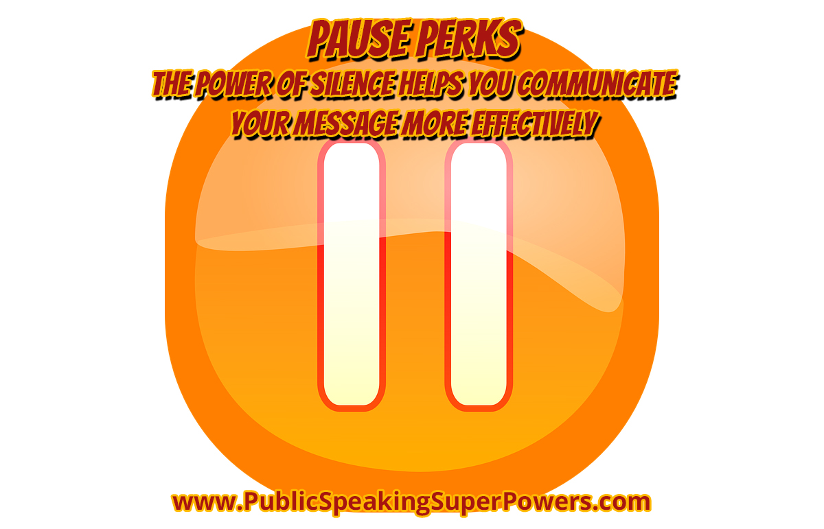 Pause Perks - The Benefits of Using Pauses