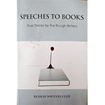 Speeches to Books True Stores by the Rough Writers