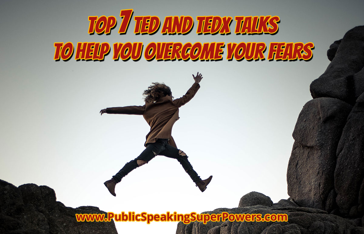 Top 7 TED and TEDx Talks to Help You Overcome Your Fears - fear of speaking