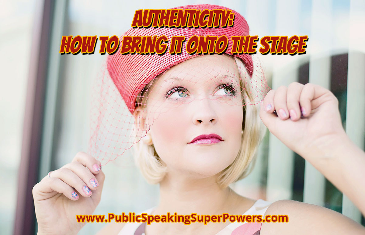 Authenticity: How to bring it onto the stage