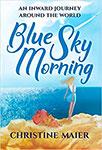 Blue Sky Morning by Christine Maier