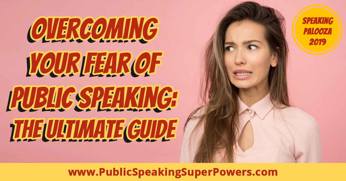 Overcome Your Fear of Public Speaking: The Ultimate Guide