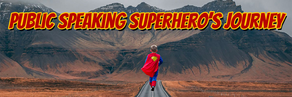 Public Speaking Superhero's Journey