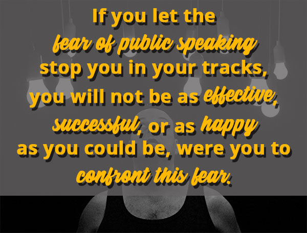 Don't let the fear of public speaking stop you in your tracks