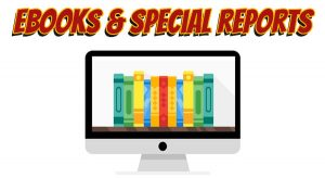Ebooks and Special Reports