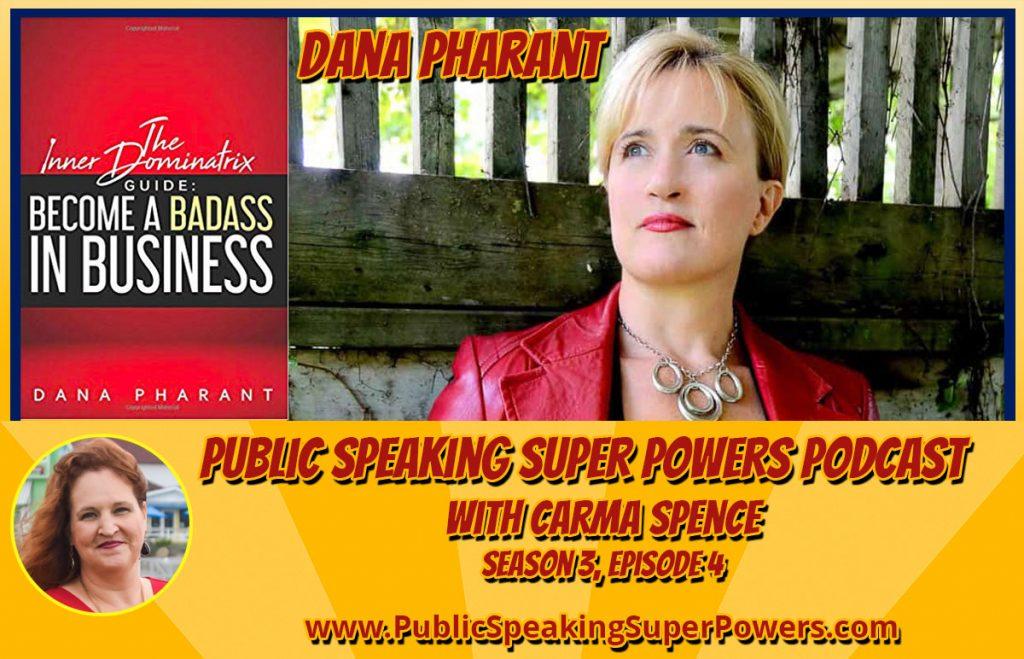 Dana Pharant on the Public Speaking Super Powers Podcast