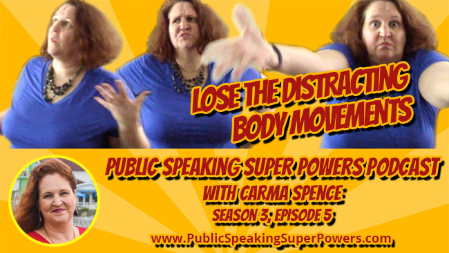 Podcast   Lose Distracting Body Movements